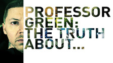 Professor Green: The Truth About...